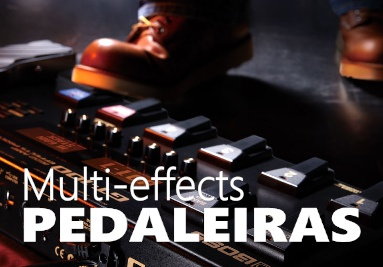 Pedaleiras e Multi-effects